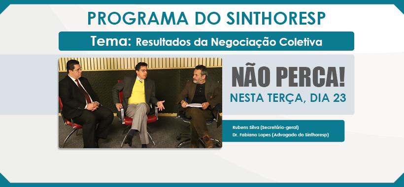Negociação Coletiva é tema da TV Sinthoresp desta terça (23)