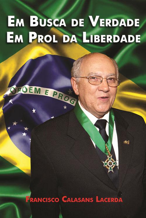 Livro de Francisco Calasans Lacerda - Em Busca de Verdade Em Prol da Liberdade