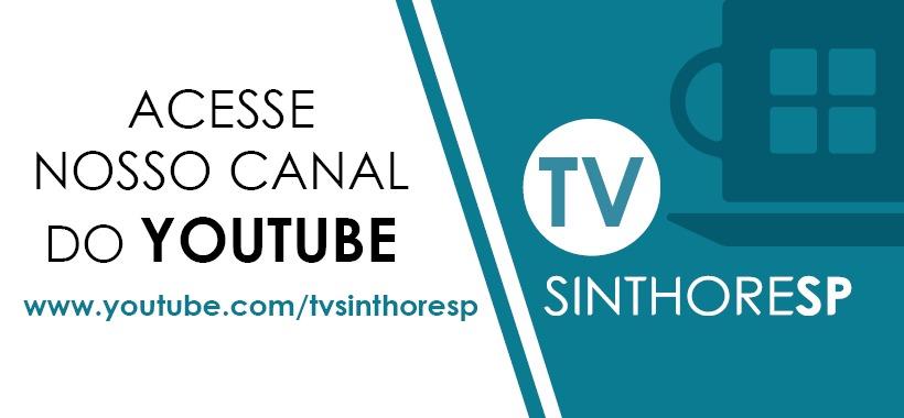 Assista à TV Sinthoresp no YouTube