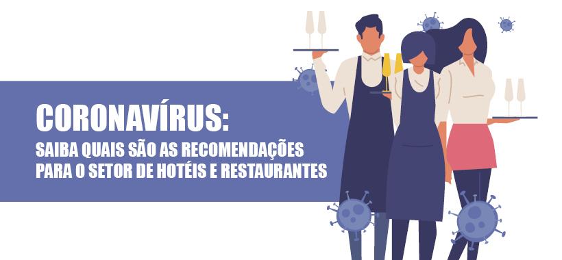 CORONAVÍRUS: Saiba quais são as recomendações para o setor de hotéis e restaurantes