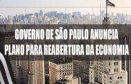 Governo de São Paulo anuncia plano para reabertura da economia