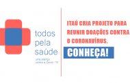 Itaú cria projeto para reunir doações contra o Coronavírus. Conheça!