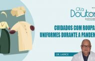 Saiba quais são os cuidados com roupas e uniforme durante a pandemia