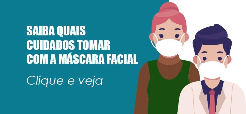 Saiba quais cuidados tomar com a máscara facial