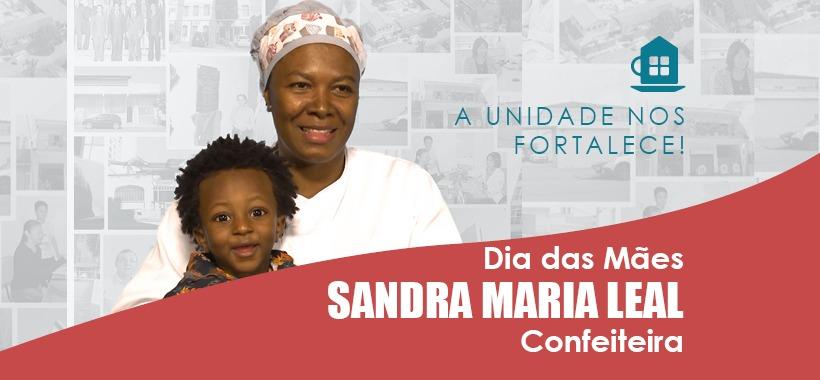 [DEPOIMENTO] Nesse dia das mães, conheça a história da Sandra