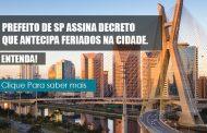 Prefeito de São Paulo assina decreto que antecipa feriados na cidade