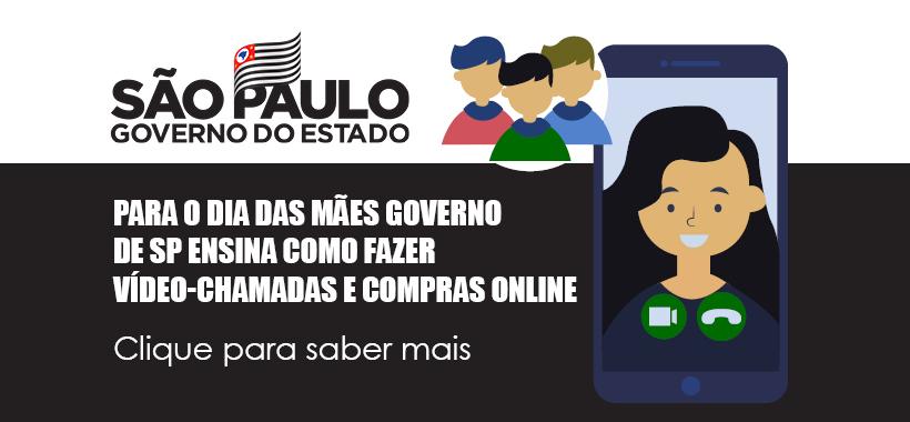 Para o Dia das Mães, Governo de SP ensina como fazer vídeo-chamadas e compras online