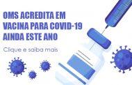 OMS divulga expectativa de vacina para COVID-19 ainda este ano