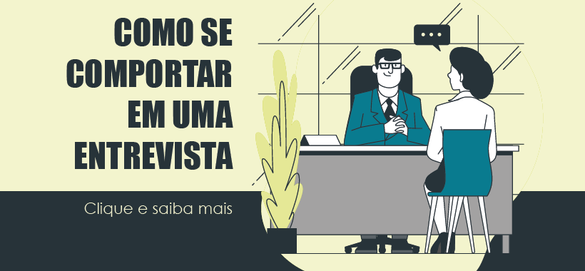 Confira dicas essenciais sobre como se comportar em uma entrevista de emprego