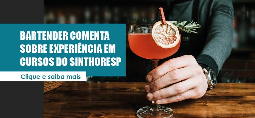 Bartender comenta sobre experiência em cursos do Sinthoresp
