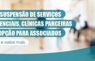 Com suspensão de serviços presenciais, clínicas parceiras são opção para associados