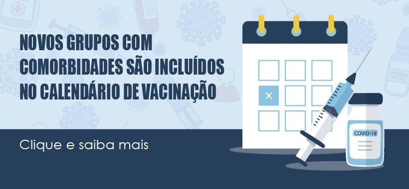 Vacinação contra COVID-19 para novos grupos com comorbidades começa na próxima semana