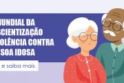 Saiba o que caracteriza e como denunciar violência contra idosos