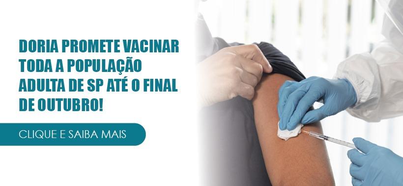 Governador João Doria promete vacinar toda a população adulta de SP até o final de outubro