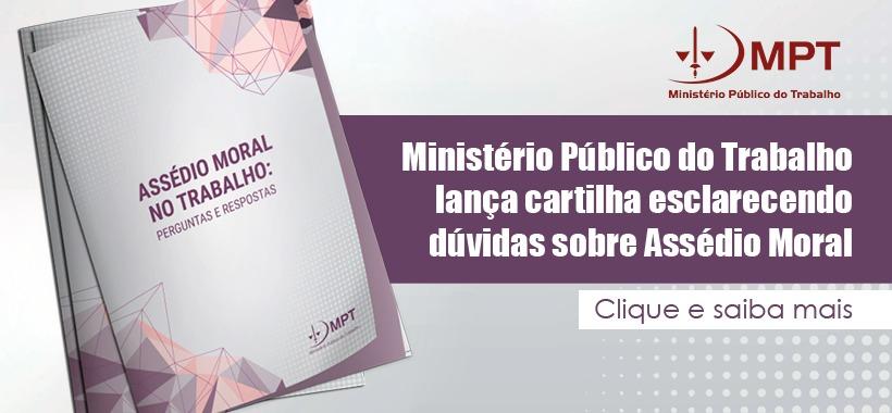 Ministério Público do Trabalho lança cartilha esclarecendo dúvidas sobre Assédio Moral