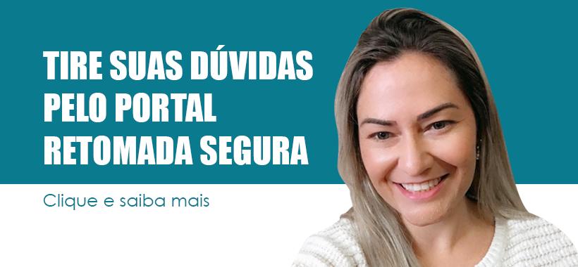 Portal Retomada Segura informa e tira dúvidas do trabalhador em meio à pandemia