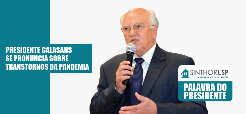 PRESIDENTE CALASANS SE PRONUNCIA SOBRE TRANSTORNOS DA PANDEMIA
