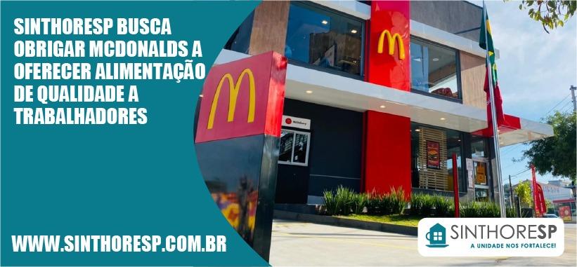 Sinthoresp busca obrigar McDonalds a oferecer alimentação de qualidade a trabalhadores